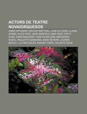 Actors de Teatre Novaiorquesos: Anne Hathaway, Walter Matthau, June Allyson, Claire Danes, Alice Faye, John Garfield, Mae West, Patty Duke