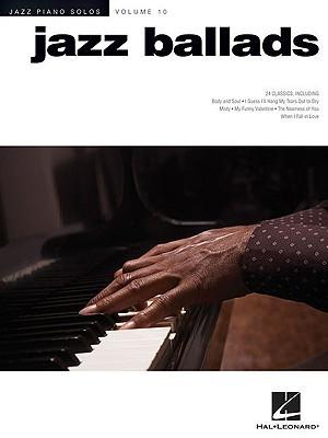 Jazz Ballads: Jazz Piano Solos Series Volume 10