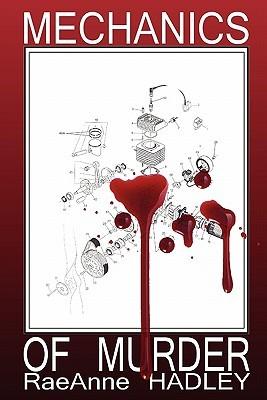 Mechanics of Murder by RaeAnne Hadley