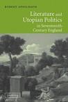 Literature and Utopian Politics in Seventeenth-Century England