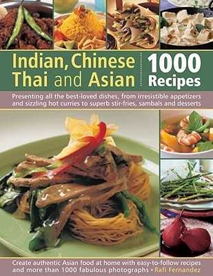 Indian chinese thai asian 1000 recipes presenting all the best 5309117 forumfinder Gallery