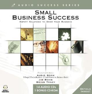Small Business Success: Expert Solution to Grow Your Business [With Bonus CDROM and Carrying Case for Discs]
