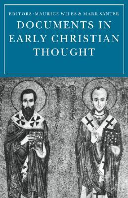 Documents in Early Christian Thought by Maurice Wiles