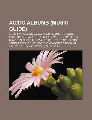 AC-DC Albums (Music Guide): AC-DC Live Albums, AC-DC Video Albums, Black Ice, Backtracks, Back in Black, Iron Man 2, Dirty Deeds Done Dirt Cheap,