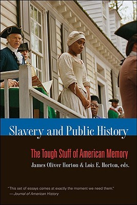 slavery-and-public-history-the-tough-stuff-of-american-memory
