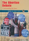 The Abortion Debate: Understanding the Issues