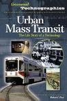Urban Mass Transit: The Life Story of a Technology