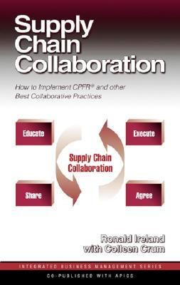 Supply Chain Collaboration: How to Implement CPFR and Other Best Collaborative Practices