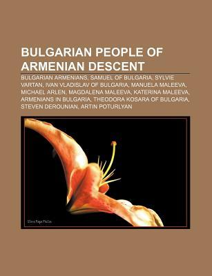 Bulgarian People of Armenian Descent: Bulgarian Armenians, Samuel of Bulgaria, Sylvie Vartan, Ivan Vladislav of Bulgaria, Manuela Maleeva
