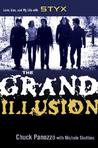 The Grand Illusion: Love, Lies, and My Life with Styx