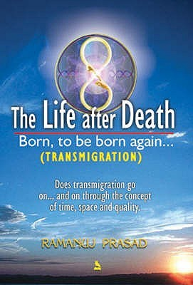 The Life After Death: Born, To Be Born Again..