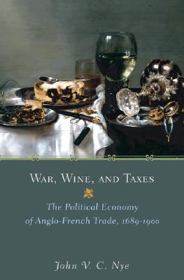 War, Wine, and Taxes: The Political Economy of Anglo-French Trade, 1689-1900