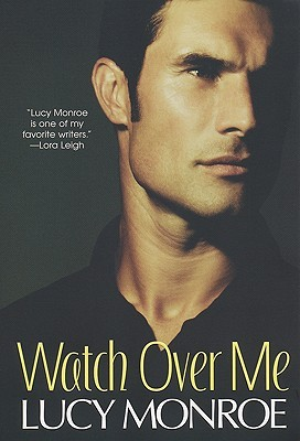 Watch Over Me by Lucy Monroe