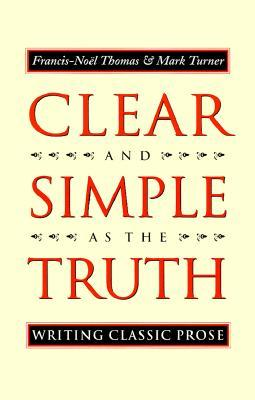 Clear and Simple as the Truth by Francis-Noel Thomas