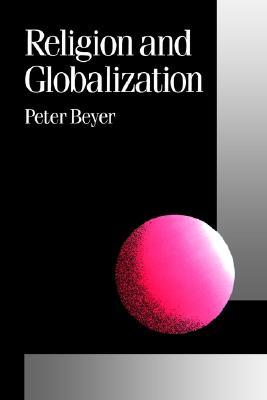 Religion and Globalization (Theory, Culture & Society) (Published in association with Theory, Culture & Society)