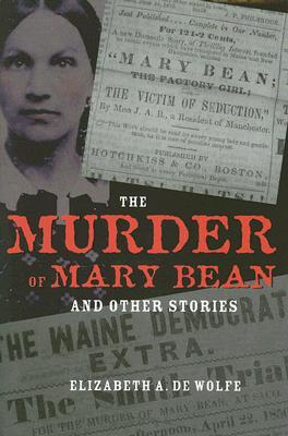 The Murder of Mary Bean and Other Stories by Elizabeth A. De Wolfe