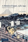 A History of Japan, 1582 1941: Internal and External Worlds