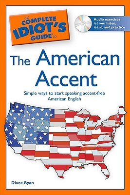 the-complete-idiot-s-guide-to-the-american-accent