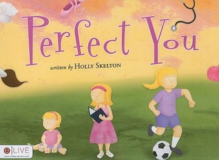 Perfect You by Holly Skelton