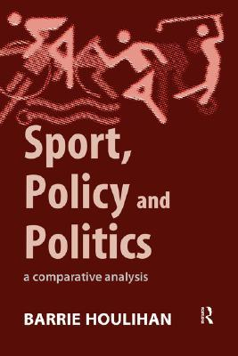 Sport, Policy and Politics: A Comparative Analysis