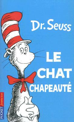 Le Chat Chapeaute = The Cat in the Hat