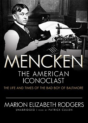 Mencken: The American Iconoclast, Part Two: The Life and Times of the Bad Boy of Baltimore