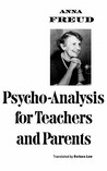 Psycho-Analysis for Teachers and Parents