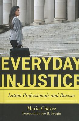Everyday Injustice: Latino Professionals and Racism