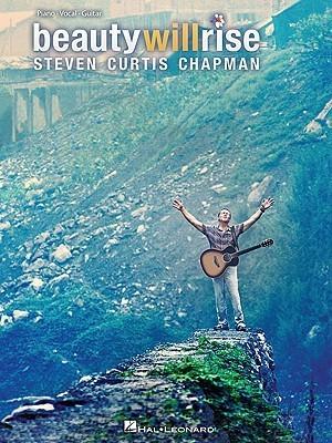 Steven Curtis Chapman   Beauty Will Rise