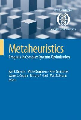 Metaheuristics: Progress in Complex Systems Optimization (Operations Research/Computer Science Interfaces Series) (Operations Research/Computer Science Interfaces Series)