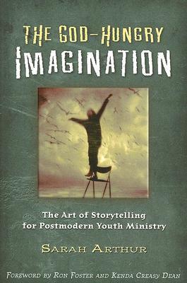The God-Hungry Imagination by Sarah Arthur