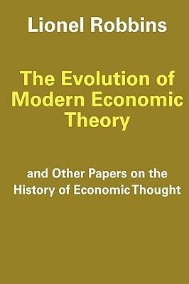 The Evolution of Modern Economic Theory: Other Papers on the History of Economic Thought