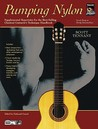 Pumping Nylon -- Easy to Early Intermediate Repertoire: Supplemental Repertoire for the Best-Selling Classical Guitarist's Technique Handbook, Book & CD