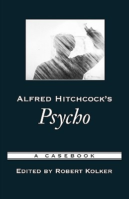 alfred-hitchcock-s-psycho-a-casebook