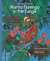 The Adventures of Marco Flamingo in the Jungle/Los Aventuras de Marco Flamenco En La Jungla
