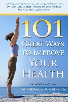 101 Great Ways to Improve Your Health