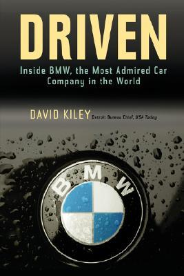 Driven: Inside BMW, the Most Admired Car Company in the World