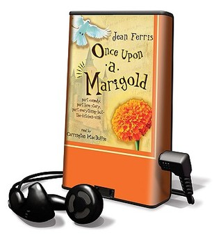 Once Upon a Marigold: Part Comedy, Part Love Story, Part Everything-But-The-Kitchen-Sink                  (Upon a Marigold #1)