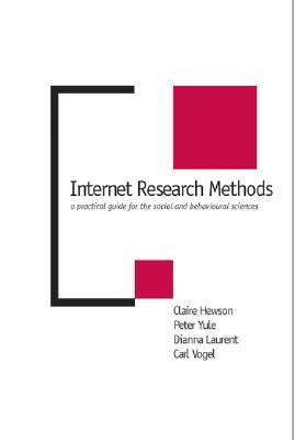 Internet Research Methods: A Practical Guide for the Social and Behavioural Sciences