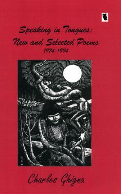 Speaking in Tongues: Selected Poems, 1974-1994