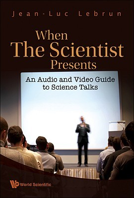 When the Scientist Presents: An Audio and Video Guide to Science Talks