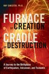 Furnace of Creation, Cradle of Destruction by Roy Chester
