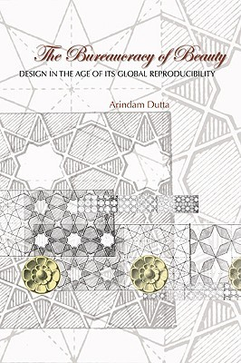 Descargar e-book gratis The Bureaucracy of Beauty: Design in the Age of Its Global Reproducibility