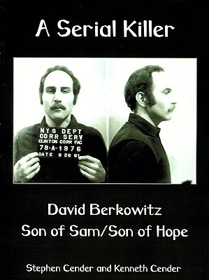 A Serial Killer: David Berkowitz: Son of Sam/Son of Hope