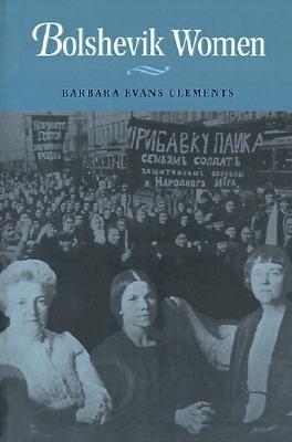 Bolshevik Women by Barbara Evans Clements