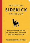 The Official Sidekick Handbook: How to Let Someone Else Hog the Spotlight While You Loosen Your Belt and Take a Nap