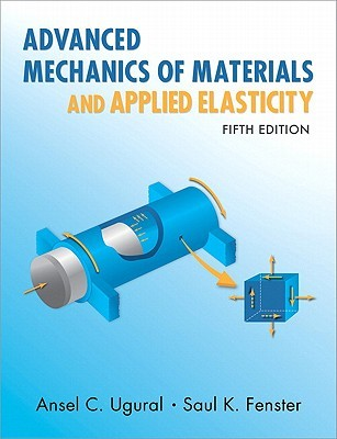 advanced mechanics of materials and applied elasticity by ansel c rh goodreads com Calculus Student Solutions Manual PDF Textbook Solution Manuals