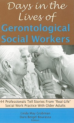 days-in-the-lives-of-gerontological-social-workers-44-professionals-tell-stories-from-real-life-social-work-practice-with-older-adults