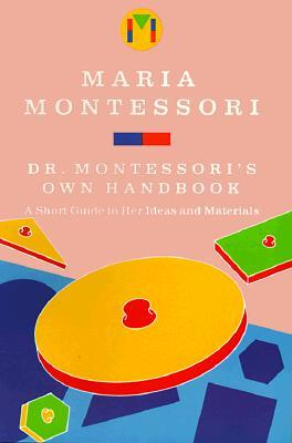 Dr. Montessoris Own Handbook