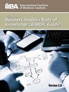 A Guide to the Business Analysis Body of Knowledge